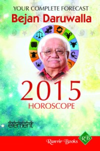Your Complete Forecast 2015 Horoscope by Bejan Daruwalla