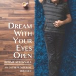 Dream with Your Eyes Open : An Entrepreneurial Journey by Ronnie Screwvala
