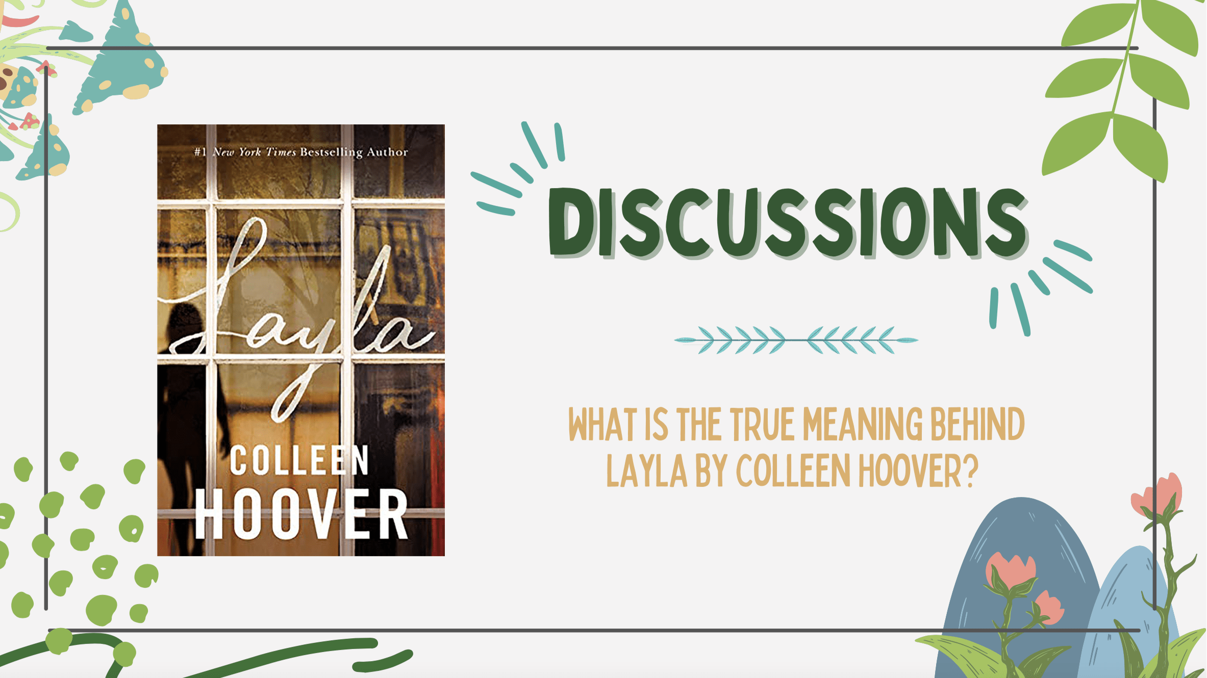 What is the true meaning behind Layla by Colleen Hoover?