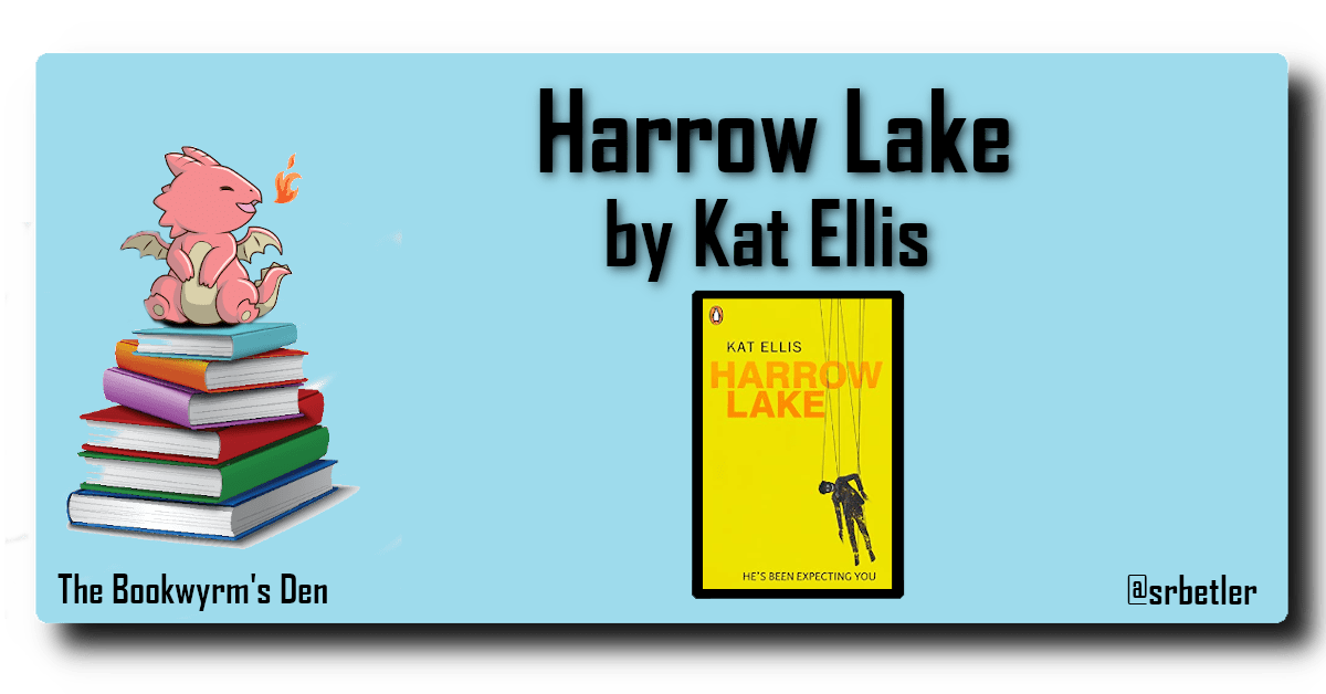 Harrow Lake By Kat Ellis Mister Jitters Is Coming For You The Bookwyrm S Den