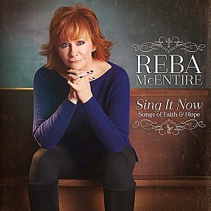 Reba McEntire Sing It Now Songs of Faith and Hope album cover
