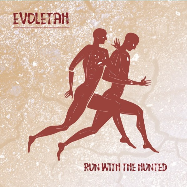 EVOLETAH – Run With The Hunted | A Jazz Inspired Stream Of Consciousness