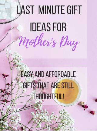Last Minute Gift Ideas for Mom-Affordable and Easy