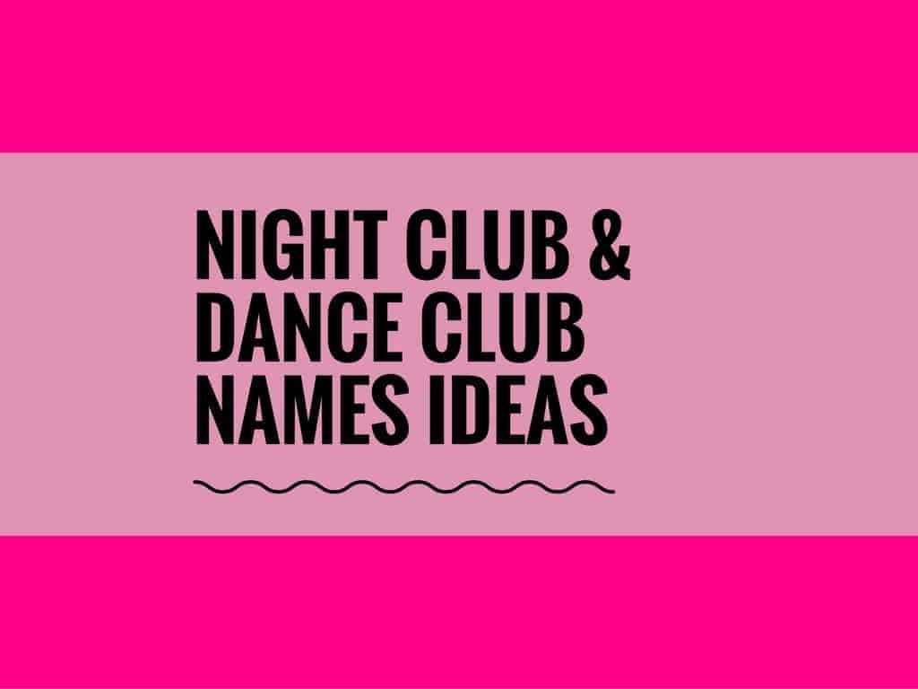 89 creative night club  u0026 dance club names ideas
