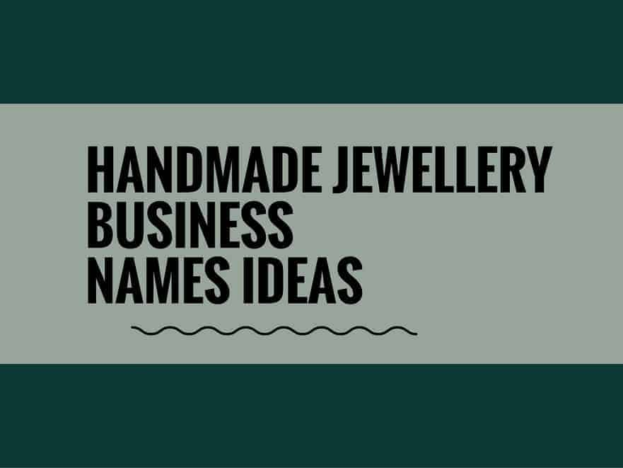 63 Handmade Jewellery Business Names Ideas Thebrandboy