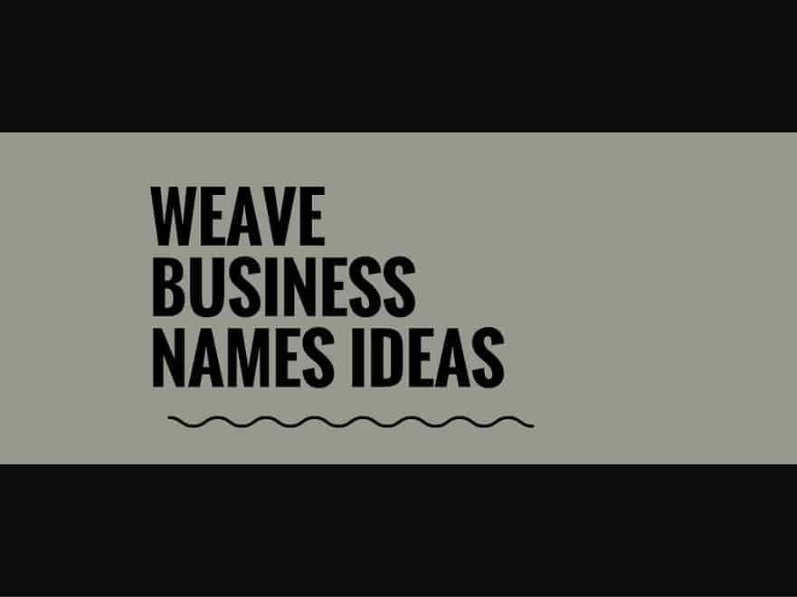 66 Catchy Weave Business Names