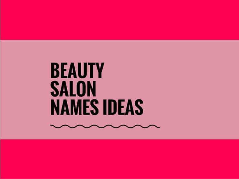 151 Handpicked, Urban Beauty Salon Names | TheBrandBoy
