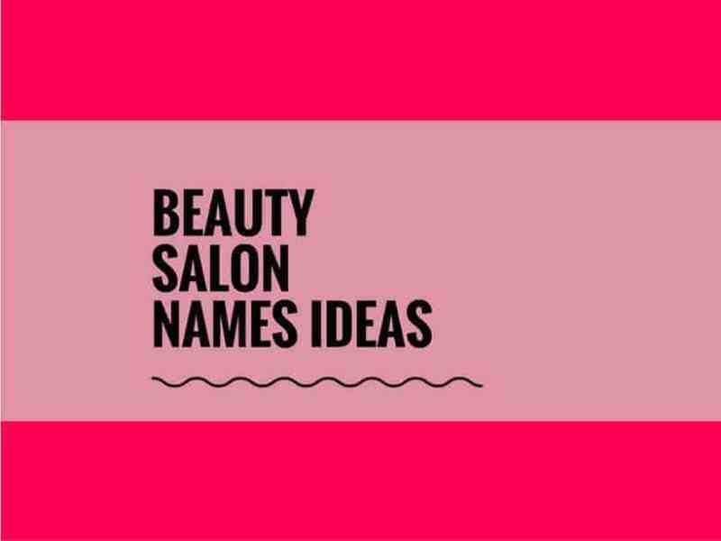 581 Best Beauty Salon Names