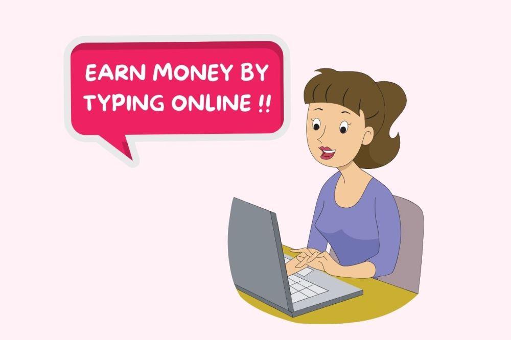 8 Best Ways To Earn Money By Typing Online In 2021