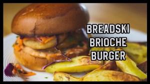 The Breadski Brioche Burger
