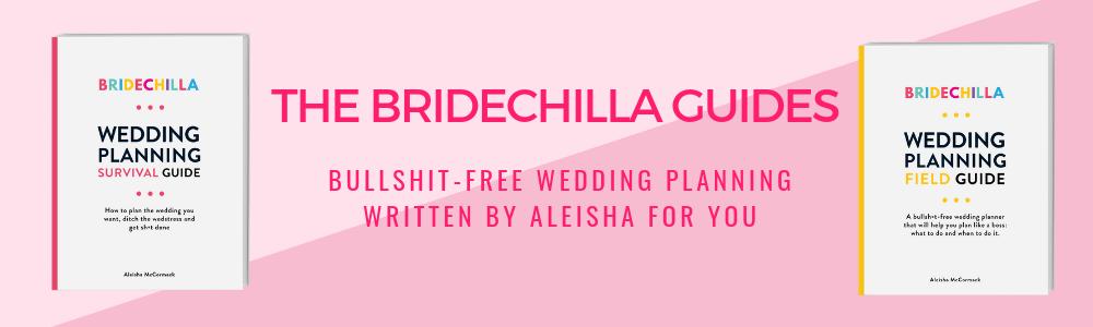 The Bridechilla Wedding Planning Guides