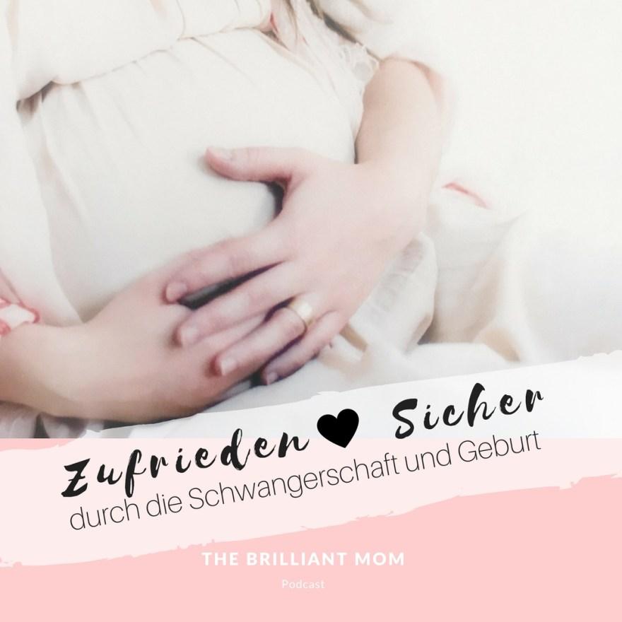 Zufrieden und sicher durch Schwangerschaft und Geburt