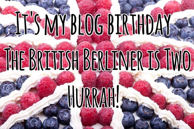 It's my blog birthday - The British Berliner is two. Hurrah!
