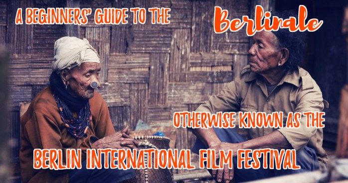 A Beginners' Guide to the Berlinale, otherwise known as the Berlin International Film Festival 2017!