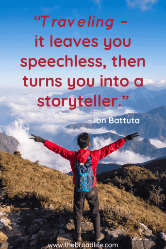 """Traveling – it leaves you speechless, then turns you into a storyteller."" - Ibn Battuta's travel quote"