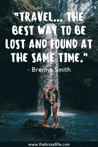 """Travel... the best way to be lost and found at the same time."" - Brenna Smith's travel quote"