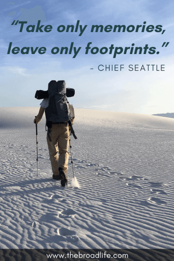 """Take only memories, leave only footprints."" - Chief Seattle's travel quote"