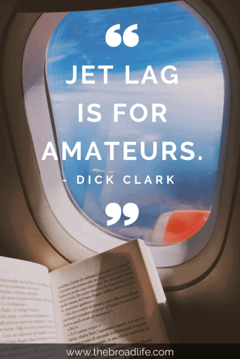 """Jet lag is for amateurs."" - Dick Clark's travel quote"