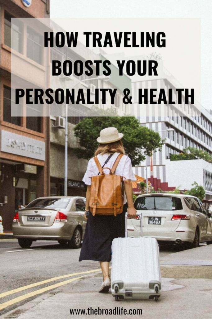 the broad life's pinterest board of how traveling boosts your personality and health