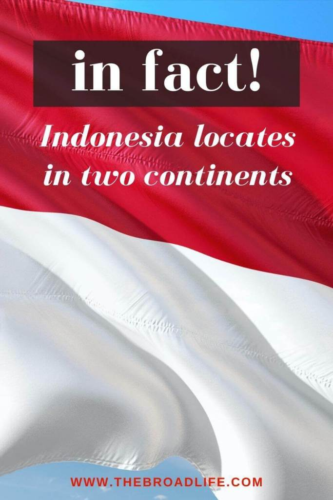 in fact indonesia locates in two continents - the broad life's pinterest board
