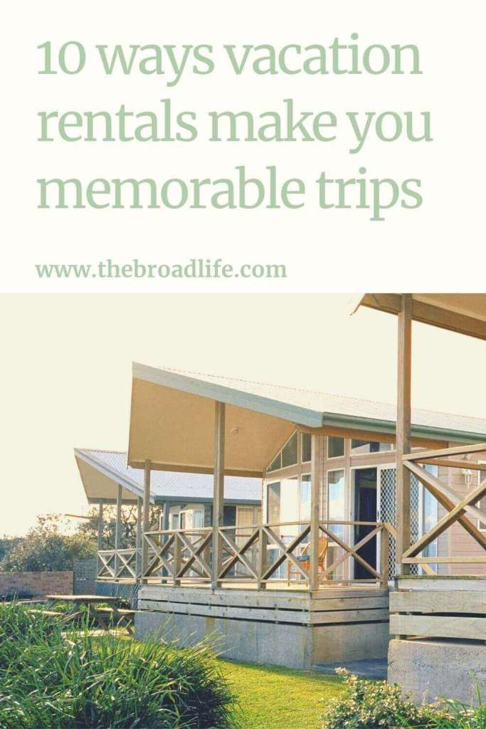 10 ways vacation rentals make memorable trips - the broad life's pinterest board