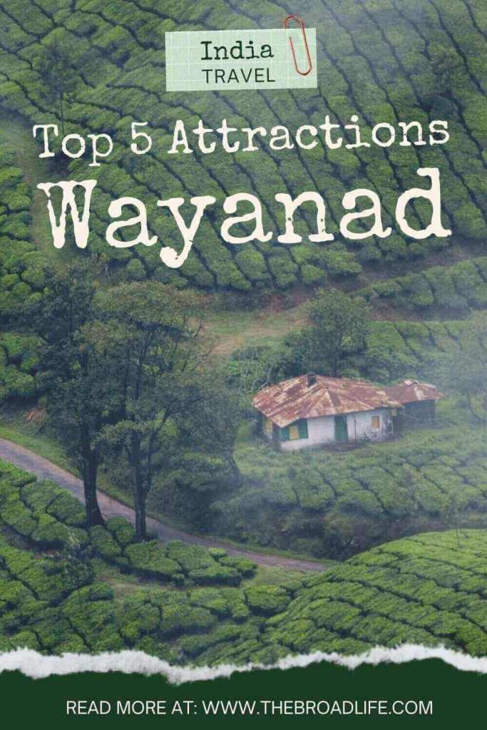 top 5 wayanad kerala attractions - the broad life's pinterest board