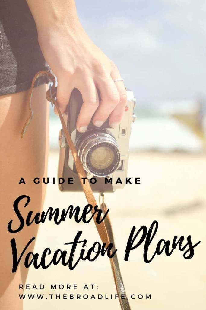 guide to make your summer vacation plan - the broad life's pinterest board