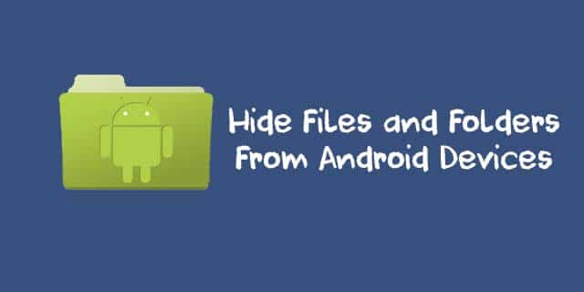 Hide files and folders in Android Devices