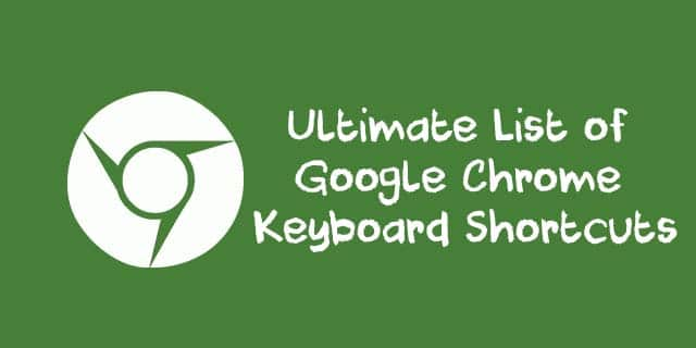 Ultimate List of Google Chrome Keyboard Shortcuts