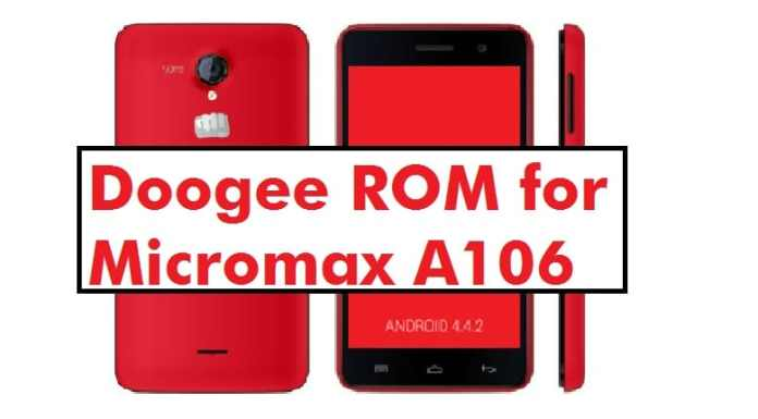 Doogee Rom for Micromax A106 Unite 2