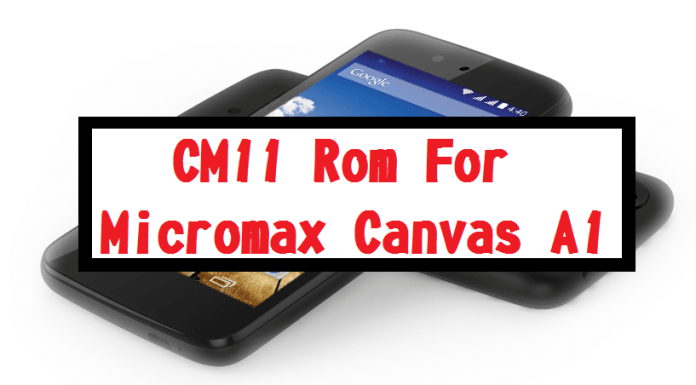 CM11 Rom for Micromax Canvas A1 (Android One) CynogenMod Unofficial 11