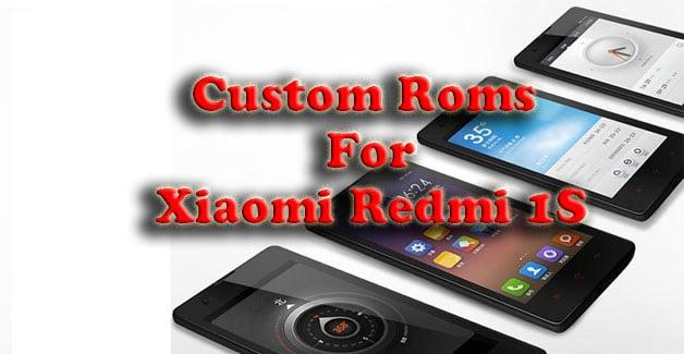 Custom Roms for Xiaomi Redmi 1S