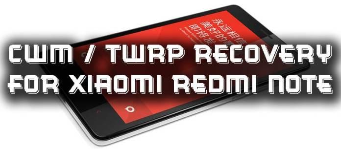 CWM and TWRP Recovery for Xiaomi Redmi Note