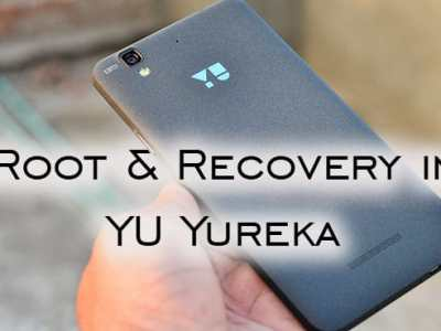 Root and install Recovery in Micromax YU Yureka