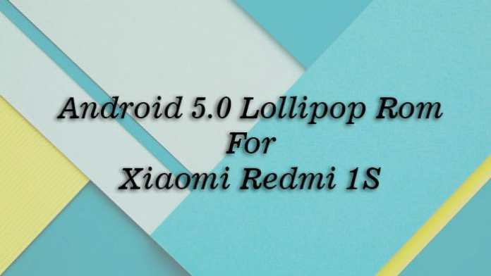 Android 5.0 Lollipop Rom for Xiaomi Redmi 1S