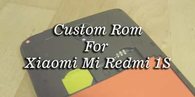 Custom ROM For Xiaomi Redmi 1S