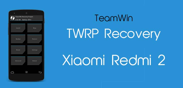 TWRP Recovery Installation in Xiaomi Redmi 2