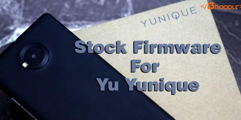 Stock Firmware for Yu Yunique