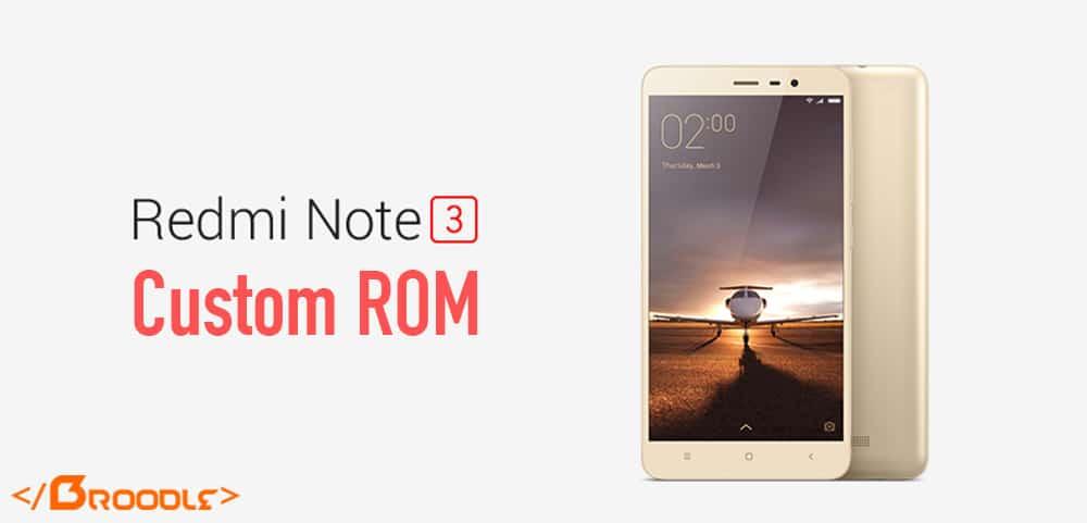 Custom Rom for Xiaomi Redmi Note 3