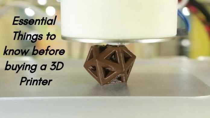 Essential Things to know before buying a 3D Printer