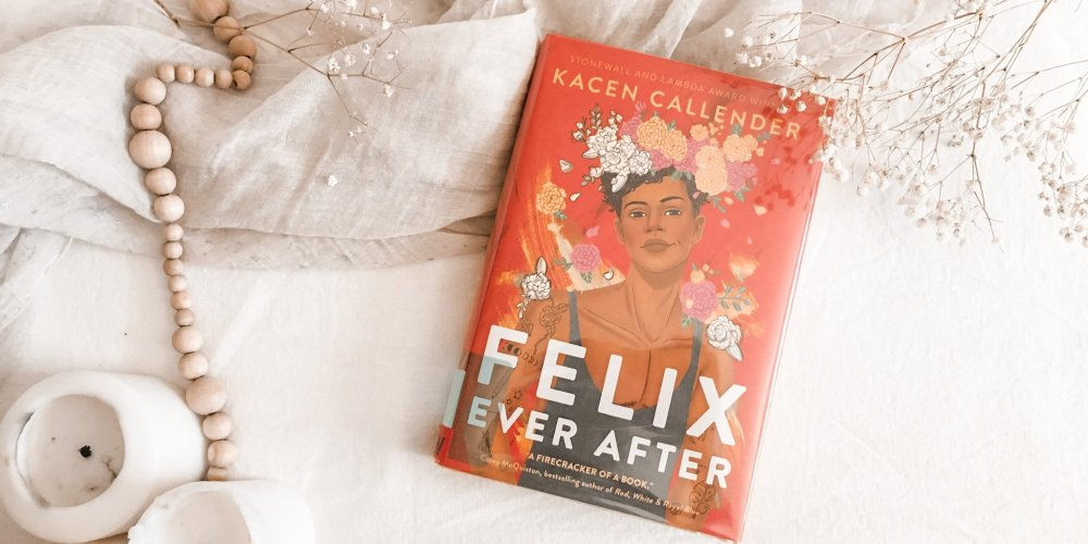 Felix Ever After by Kacen Callender