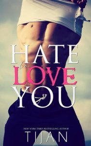Hate to Love You by Tijan