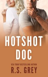 Favorite Enemies to Lovers Romance Books / Hotshot Doc by R.S. Grey