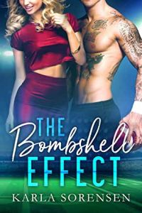 The Bombshell Effect by Karla Sorensen, MUST READ SPORTS ROMANCE BOOKS