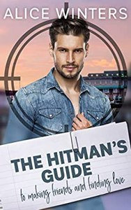 THE HITMAN'S GUIDE TO MAKING FRIENDS AND FINDING LOVE BY ALICE WINTERS