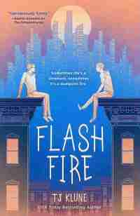 Flash Fire (The Extraordinaries #2) by T.J. Klune
