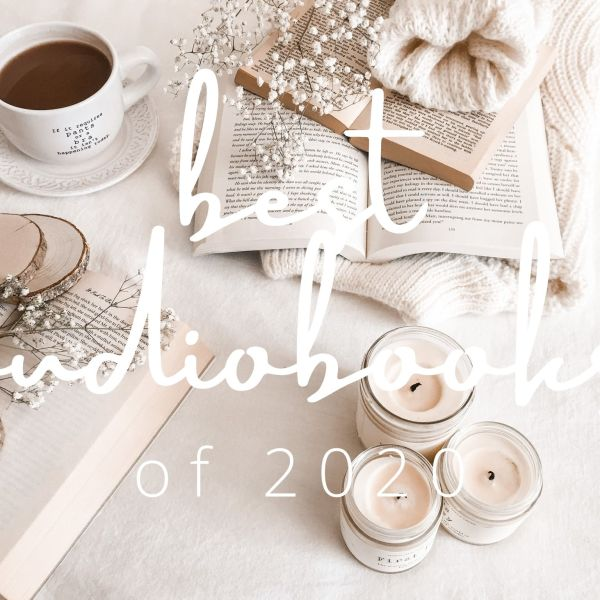 BEST AUDIOBOOKS OF 2020 / ALL MY FAVORITES IN ONE PLACE