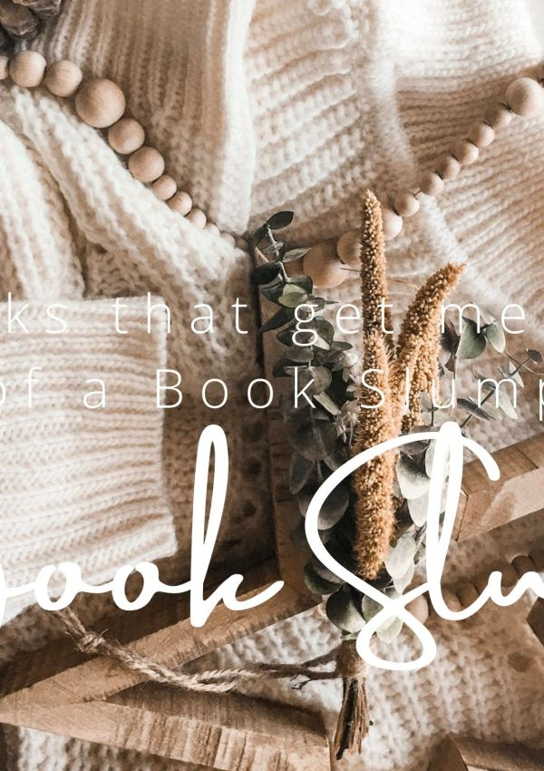 THE BOOKS THAT GET ME OUT OF A READING SLUMP