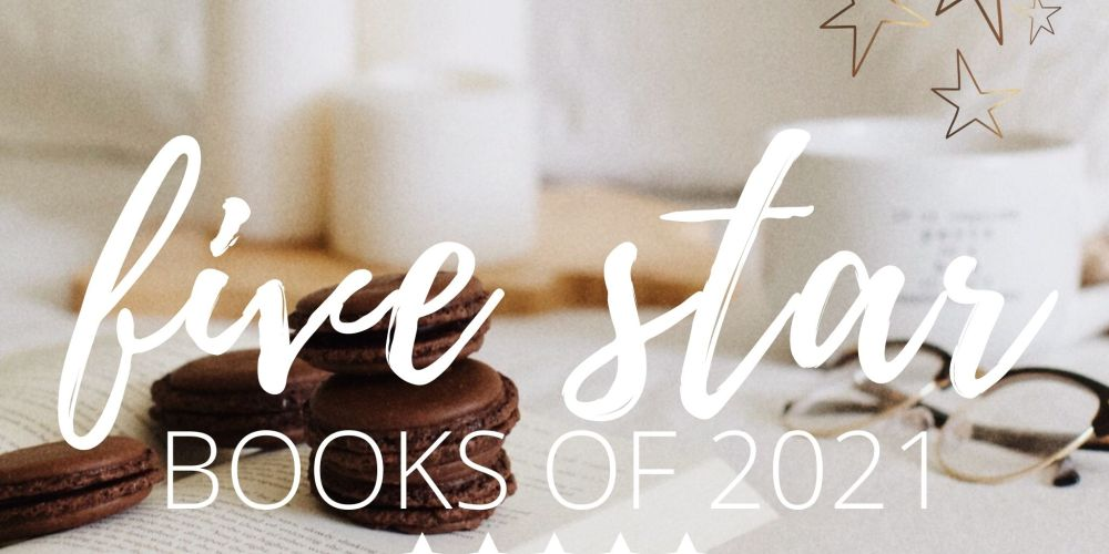 FIVE STAR BOOKS OF 2021 - MY MOST FAVORITE OF ALL