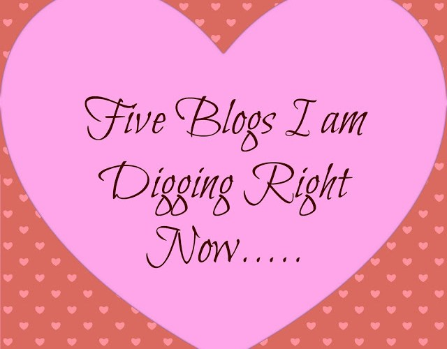 Five Blogs I Am Digging Right Now…
